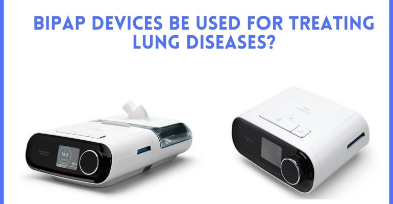 BiPAP devices be used for treating lung diseases_